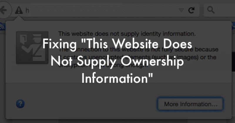 """Fixing """"This Website Does Not Supply Ownership Information"""